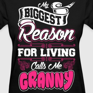 My Biggest Reason For Living Calls Me Granny T-Shirts - Women's T-Shirt