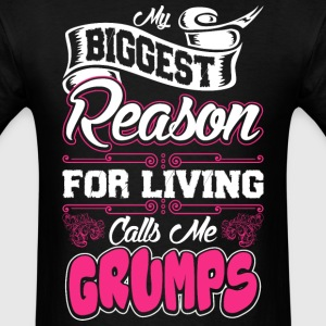 My Biggest Reason For Living Calls Me Grumps T-Shirts - Men's T-Shirt