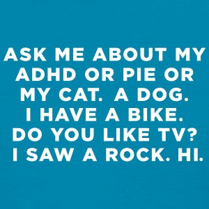 Ask Me About My ADHD T-Shirts - Women's T-Shirt