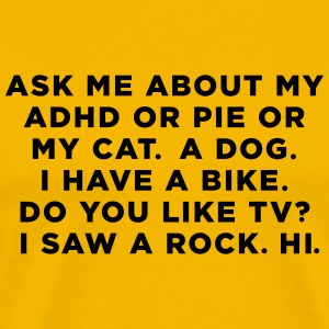 Ask Me About My ADHD T-Shirts - Men's Premium T-Shirt
