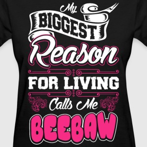 My Biggest Reason For Living Calls Me Beebaw T-Shirts - Women's T-Shirt
