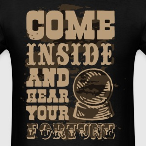Come inside and hear your fortune - Men's T-Shirt