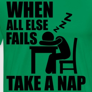 When All Else Fails, Take A Nap. T-Shirts - Men's Premium T-Shirt