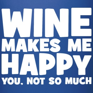 Wine Makes Me Happy. You Not So Much. Mugs & Drinkware - Full Color Mug