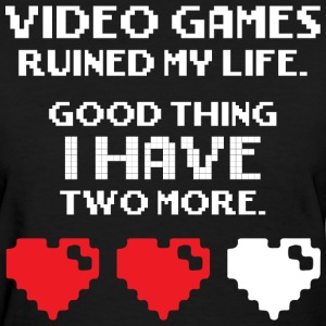 Video Games Ruined My Life T-Shirts - Women's T-Shirt