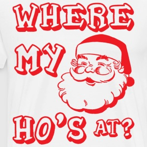 Where My Ho's At? T-Shirts - Men's Premium T-Shirt