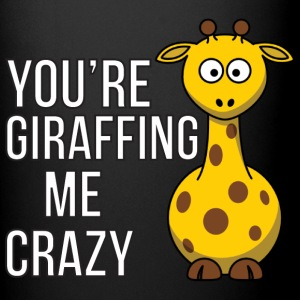 You're Giraffing me Crazy Mugs & Drinkware - Full Color Mug
