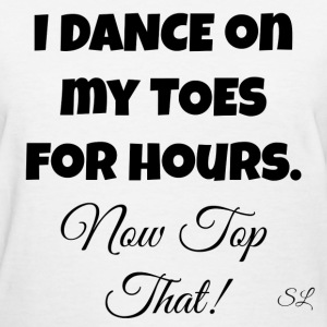 Pointe Ballet Dance T-Shirts - Women's T-Shirt
