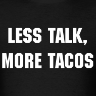 Design ~ More Tacos Men's Shirt