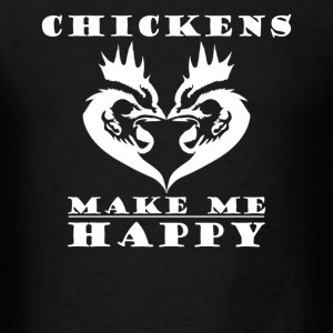 Chickens Make Me Happy - Men's T-Shirt