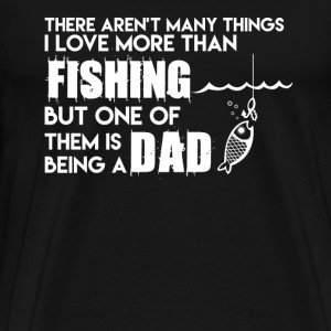 Love Fishing And Being A Dad - Men's Premium T-Shirt