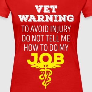 Vet Warning Veterinary T-shirt T-Shirts - Women's Premium T-Shirt