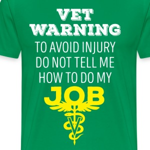 Vet Warning Veterinary T-shirt T-Shirts - Men's Premium T-Shirt