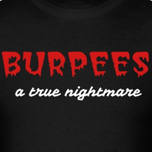 Burpees a true nightmare - Men's T-Shirt