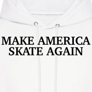 Make America Skate Again Hoodies - Men's Hoodie