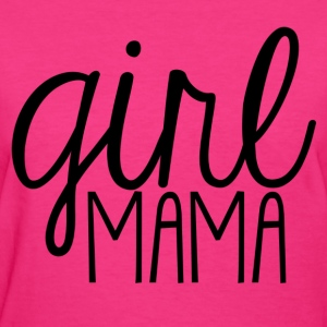 girl mama - Women's T-Shirt