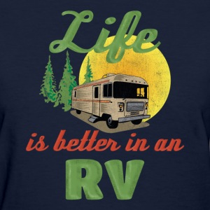 Life's Better In An RV T-Shirts - Women's T-Shirt