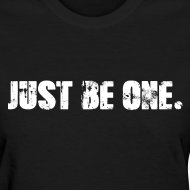 Design ~ Just Be One - For Women