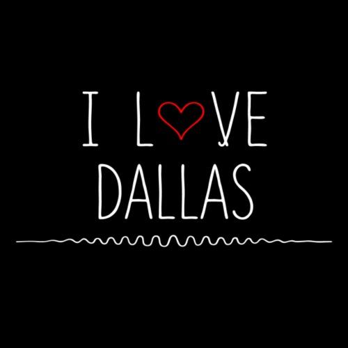 I Love Dallas