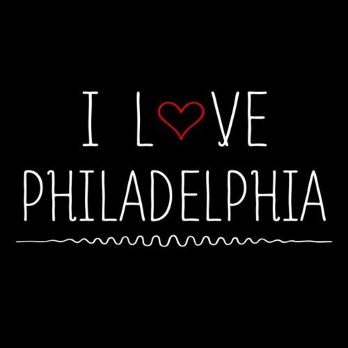 I love Philadelphia