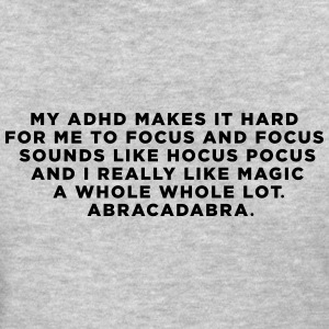 ADHD Abracadabra Funny Quote - Women's T-Shirt