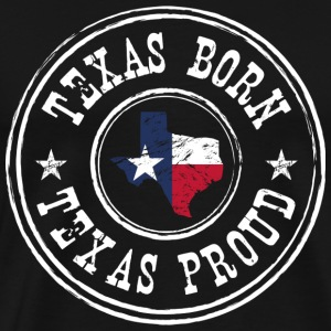 Texas Born Texas Proud - Men's Premium T-Shirt