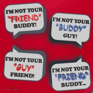 I'm Not Your Friend Buddy - Bandana