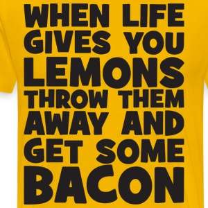 When Life Gives You Lemons, Get Some Bacon T-Shirts - Men's Premium T-Shirt