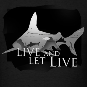 Live and let live T-Shirts - Men's T-Shirt