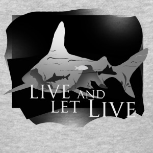 Live and let live T-Shirts - Women's T-Shirt