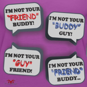 I'm Not Your Friend Buddy - Women's Premium Tank Top
