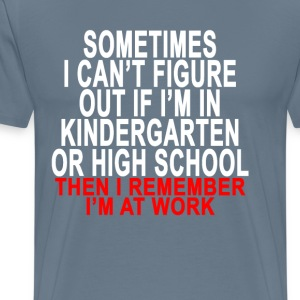 then_i_remember_im_at_work - Men's Premium T-Shirt