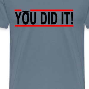 you_did_it_graduation - Men's Premium T-Shirt