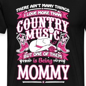 Country Music and Mommy - Men's Premium T-Shirt