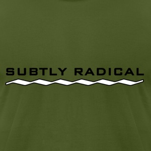 Subtly Radical - Men's T-Shirt by American Apparel