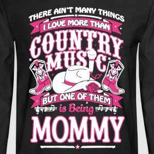 Country Music and Mommy - Men's Long Sleeve T-Shirt
