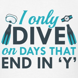 I Only Dive - Men's T-Shirt