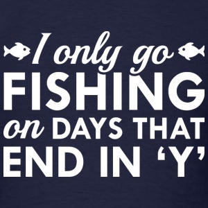 I Only Go Fishing - Men's T-Shirt