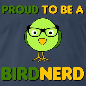 Proud To Be a Bird Nerd T-Shirts - Men's Premium T-Shirt