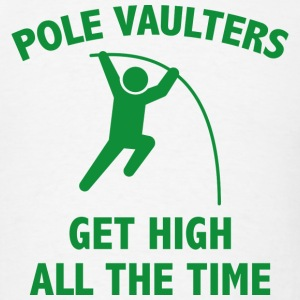 Pole Vaulters Get High - Men's T-Shirt