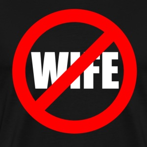 No wife - Men's Premium T-Shirt