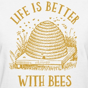 Life's Better With Bees T-Shirts - Women's T-Shirt