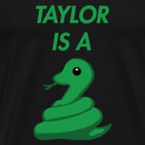 Taylor is a Snake - Men's Premium T-Shirt