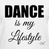 DANCE is my Lifestyle T-shirt by Stephanie Lahart - Women's T-Shirt