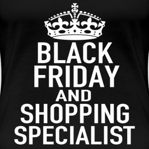 BLACK FRIDAY SHOPPING SPECIALIST - Women's Premium T-Shirt