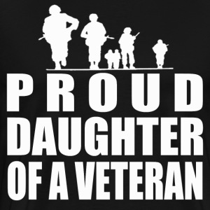 PROUD DAUGHTER OF A VETERAN - Men's Premium T-Shirt