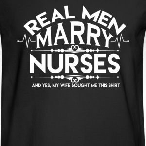 Real Men Marry Nurses - Men's Long Sleeve T-Shirt
