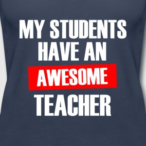 My Students have an Awesome Teacher funny shirt - Women's Premium Tank Top