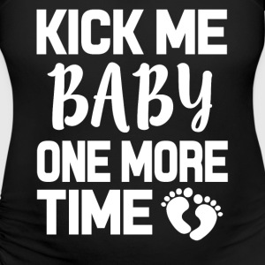 Kick me Baby one more time funny pregnant shirt - Women's Maternity T-Shirt