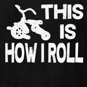 THIS IS HOW I ROLL - Kids' T-Shirt